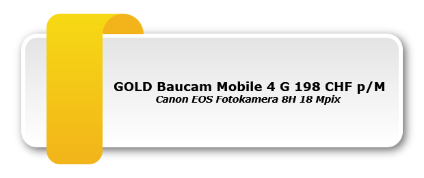 GOLD Baucam Mobile 4 G 198 CHF p/M