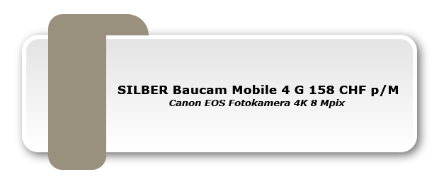 SILBER Baucam Mobile 4 G 158 CHF p/M